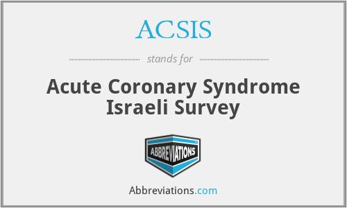 ACSIS - Acute Coronary Syndrome Israeli Survey