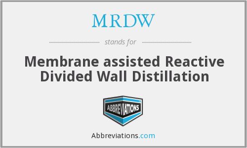 MRDW - Membrane assisted Reactive Divided Wall Distillation