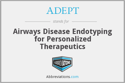 ADEPT - Airways Disease Endotyping for Personalized Therapeutics