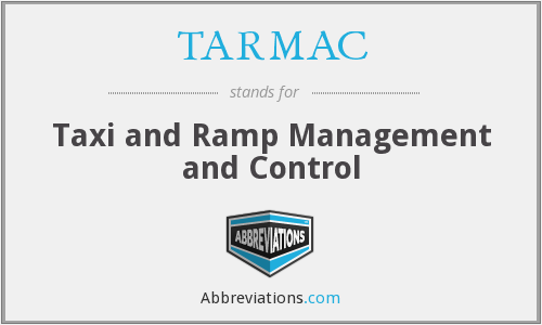 TARMAC - Taxi and Ramp Management and Control