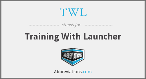 TWL - Training With Launcher