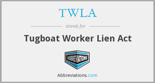 TWLA - Tugboat Worker Lien Act