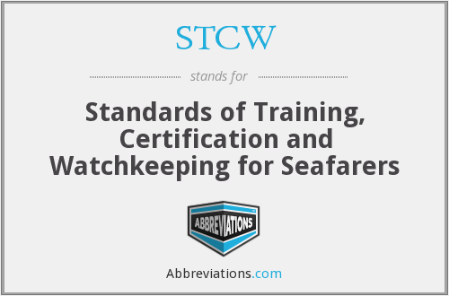 STCW - Standards of Training, Certification and Watchkeeping for Seafarers