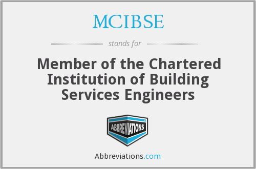 What does MCIBSE stand for?