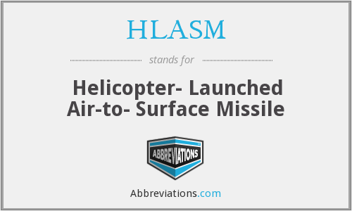 HLASM - Helicopter- Launched Air-to- Surface Missile