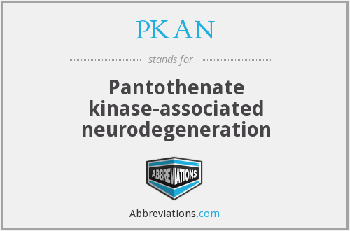 What does PKAN stand for?