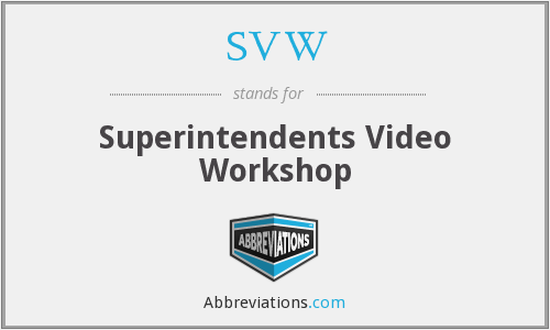 SVW - Superintendents Video Workshop