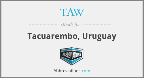 TAW - Tacuarembo, Uruguay