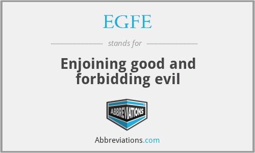 EGFE - Enjoining good and forbidding evil