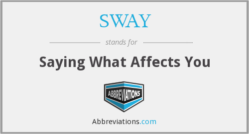 SWAY - Saying What Affects You
