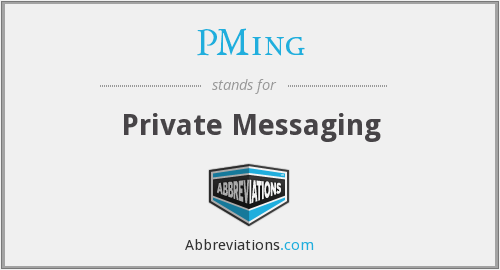 PMing - Private Messaging