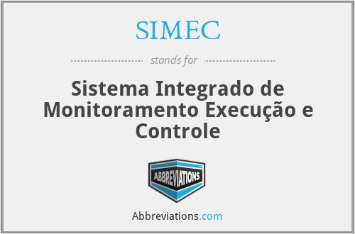 SIMEC - Sistema Integrado de Monitoramento Execução e Controle