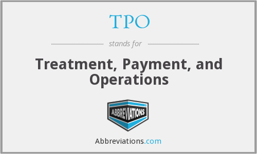 TPO - Treatment, Payment, and Operations