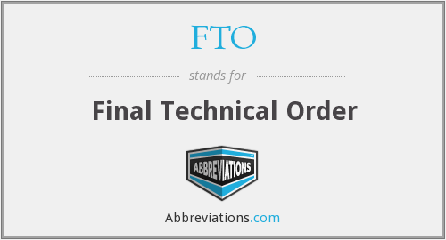 FTO - Final Technical Order