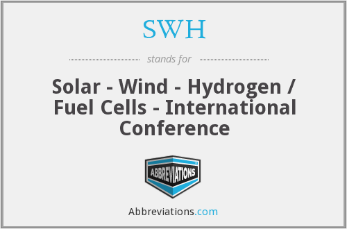 SWH - Solar - Wind - Hydrogen / Fuel Cells - International Conference