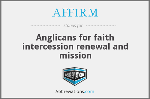 AFFIRM - Anglicans for faith intercession renewal and mission