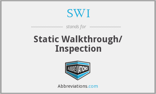 SWI - Static Walkthrough/ Inspection