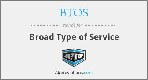 BTOS - Broad Type of Service