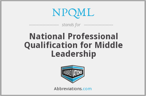 NPQML - National Professional Qualification for Middle Leadership