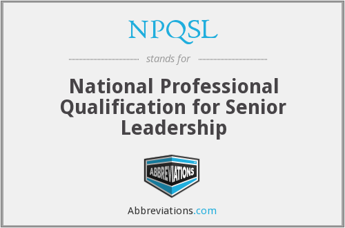 NPQSL - National Professional Qualification for Senior Leadership