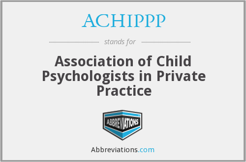 ACHIPPP - Association of Child Psychologists in Private Practice