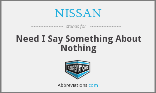 NISSAN - Need I Say Something About Nothing