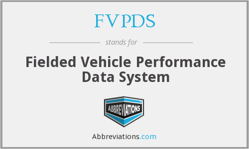 FVPDS - Fielded Vehicle Performance Data System