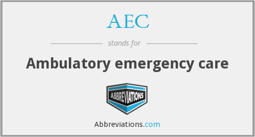 AEC - Ambulatory emergency care