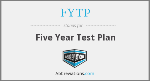 FYTP - Five Year Test Plan