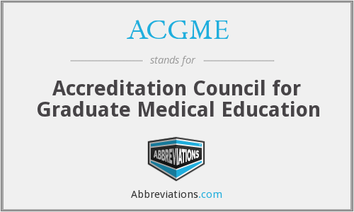 ACGME - Accreditation Council for Graduate Medical Education