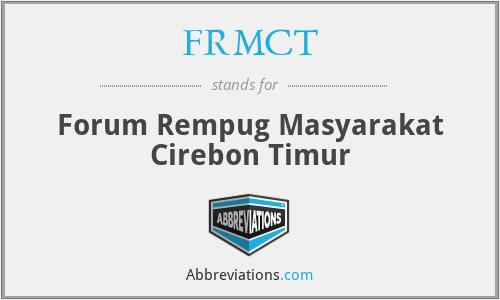 FRMCT - Forum Rempug Masyarakat Cirebon Timur