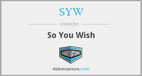 SYW - So You Wish