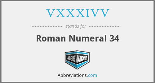 VXXXIVV - Roman Numeral 34
