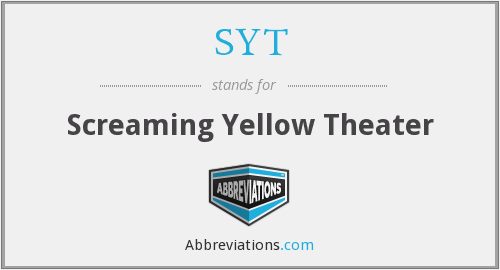 SYT - Screaming Yellow Theater