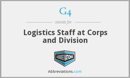 G4 - Logistics Staff at Corps and Division