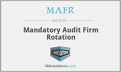 MAFR - Mandatory Audit Firm Rotation