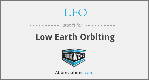 LEO - Low Earth Orbiting