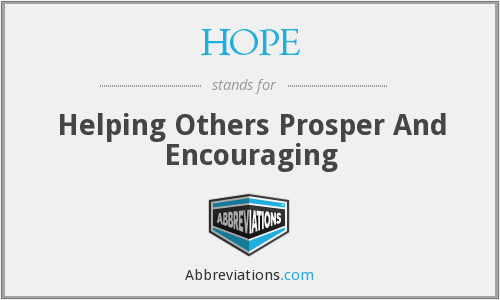 HOPE - Helping Others Prosper And Encouraging