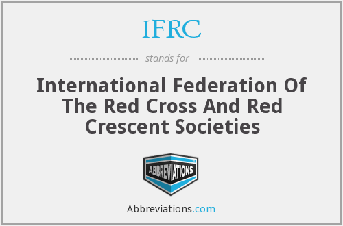 IFRC - International Federation Of The Red Cross And Red Crescent Societies