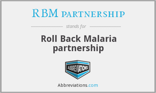 What does RBM PARTNERSHIP stand for?