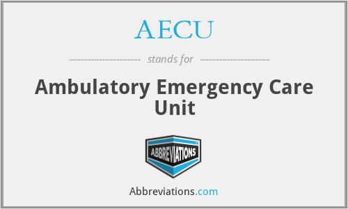AECU - Ambulatory Emergency Care Unit