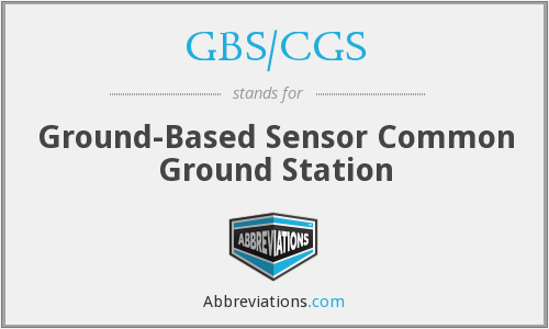 GBS/CGS - Ground-Based Sensor Common Ground Station