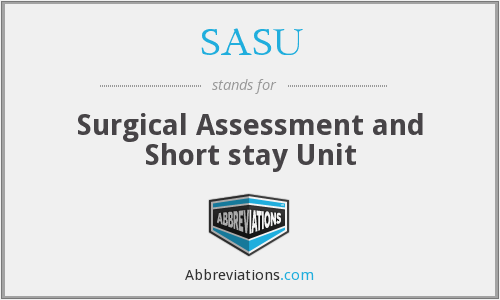 SASU - Surgical Assessment and Short stay Unit
