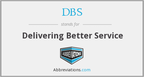 DBS - Delivering Better Service