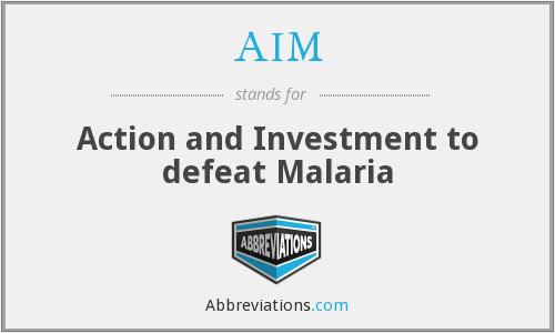 AIM - Action and Investment to defeat Malaria