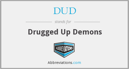 DUD - Drugged Up Demons