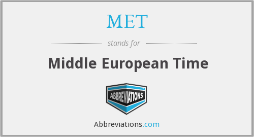 MET - Middle European Time