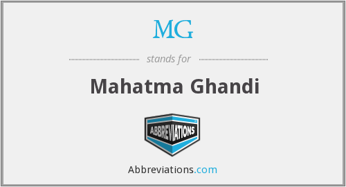 MG - Mahatma Ghandi