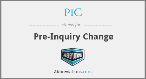 PIC - Pre-Inquiry Change