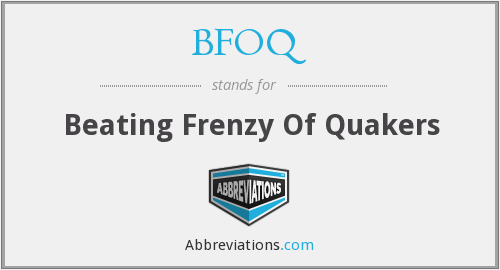 BFOQ - Beating Frenzy Of Quakers